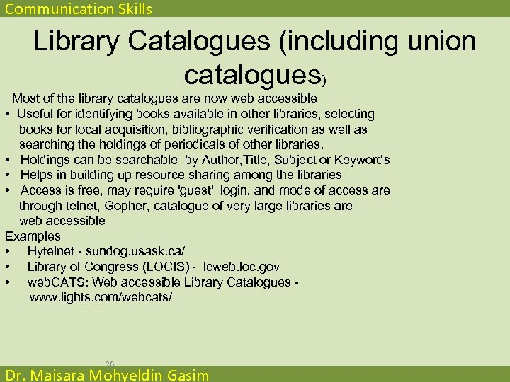 Communication Skills Library Catalogues (including union catalogues) Most of the library catalogues are now