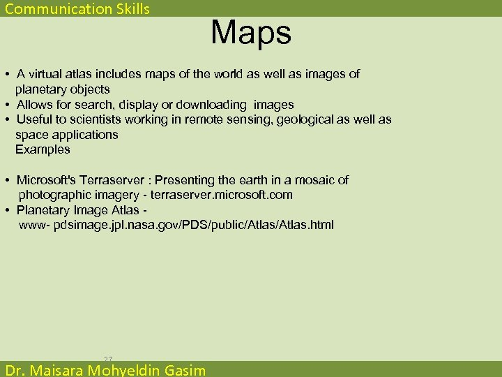 Communication Skills Maps • A virtual atlas includes maps of the world as well