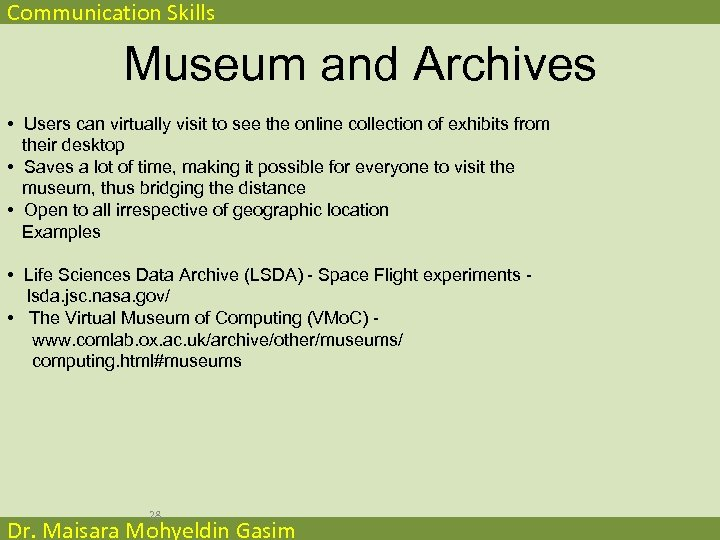 Communication Skills Museum and Archives • Users can virtually visit to see the online