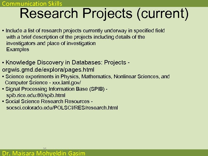 Communication Skills Research Projects (current) • Include a list of research projects currently underway
