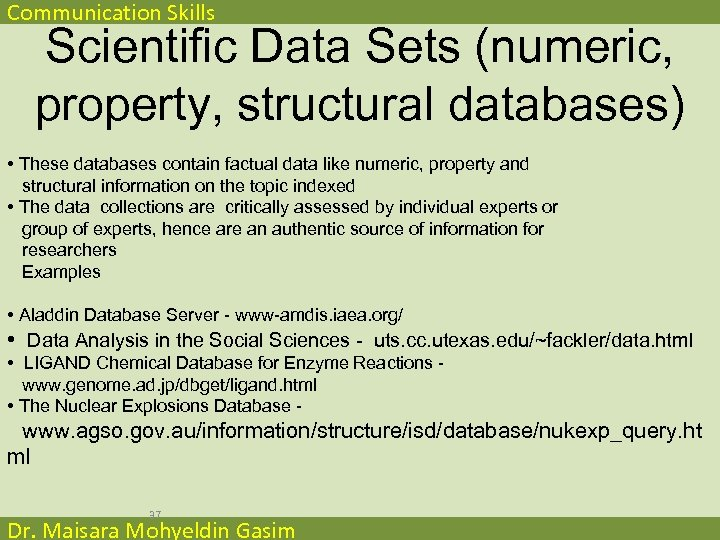 Communication Skills Scientific Data Sets (numeric, property, structural databases) • These databases contain factual