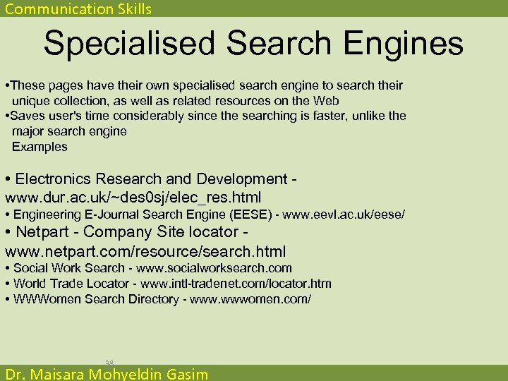 Communication Skills Specialised Search Engines • These pages have their own specialised search engine