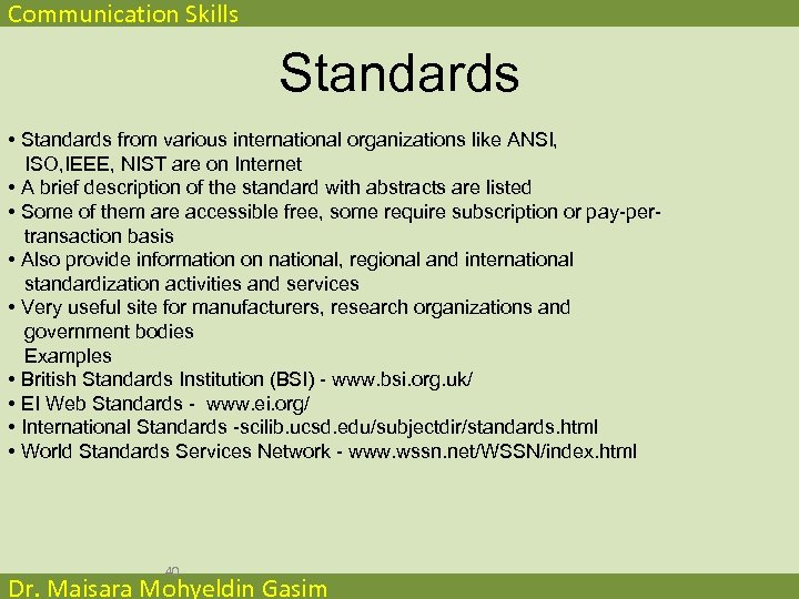 Communication Skills Standards • Standards from various international organizations like ANSI, ISO, IEEE, NIST