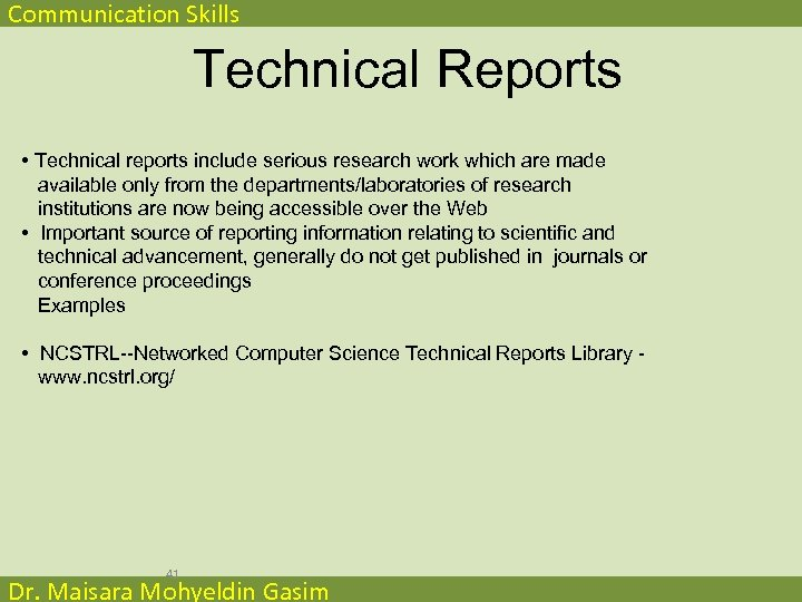 Communication Skills Technical Reports • Technical reports include serious research work which are made
