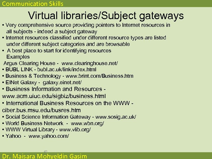 Communication Skills Virtual libraries/Subject gateways • Very comprehensive source providing pointers to Internet resources