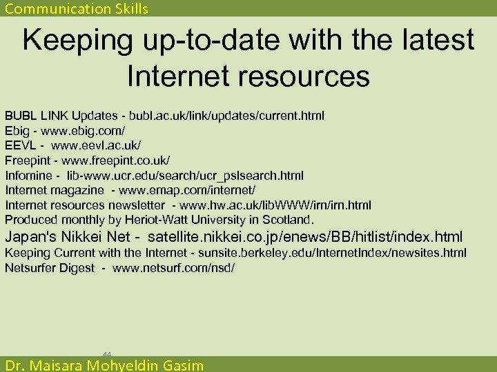 Communication Skills Keeping up-to-date with the latest Internet resources BUBL LINK Updates - bubl.