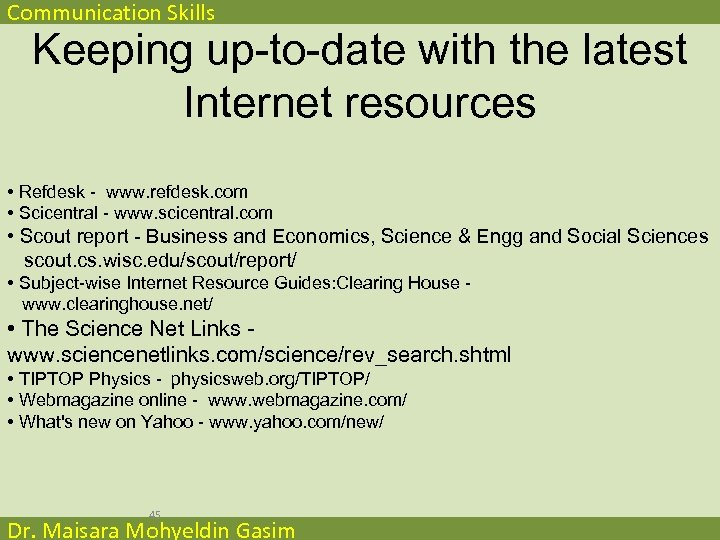 Communication Skills Keeping up-to-date with the latest Internet resources • Refdesk - www. refdesk.