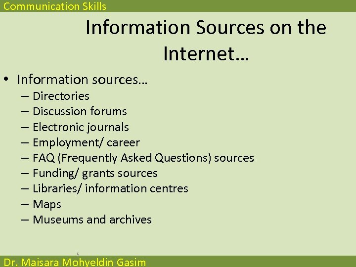 Communication Skills Information Sources on the Internet… • Information sources… – Directories – Discussion