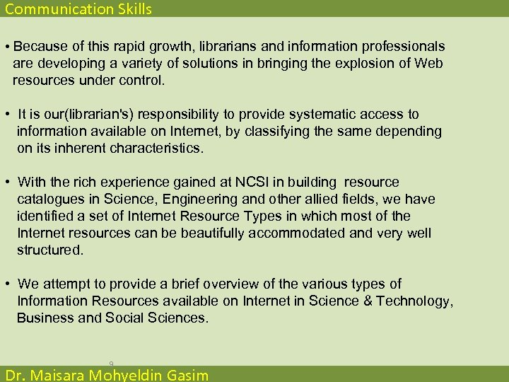 Communication Skills • Because of this rapid growth, librarians and information professionals are developing