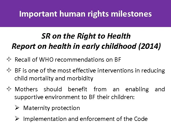 Important human rights milestones SR on the Right to Health Report on health in
