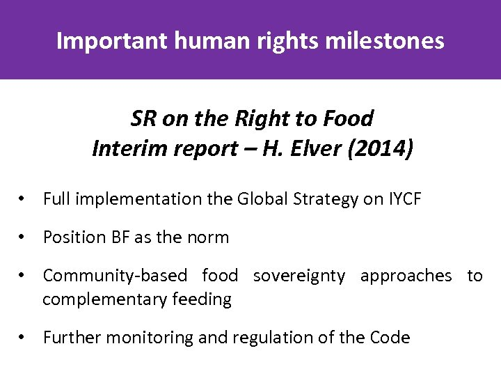 Important human rights milestones SR on the Right to Food Interim report – H.