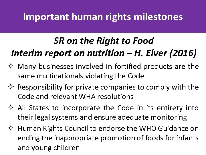 Important human rights milestones SR on the Right to Food Interim report on nutrition