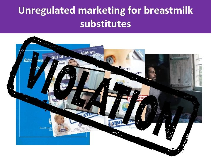 Unregulated marketing for breastmilk substitutes