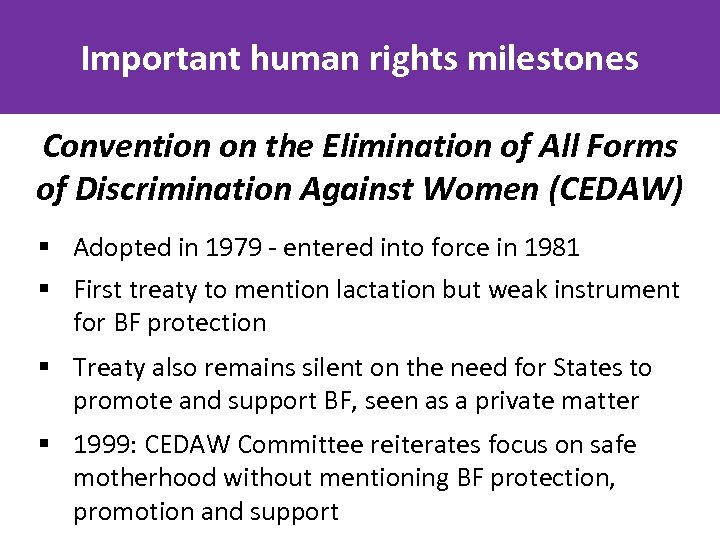 Important human rights milestones Convention on the Elimination of All Forms of Discrimination Against