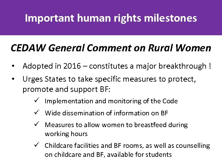 Important human rights milestones CEDAW General Comment on Rural Women • Adopted in 2016