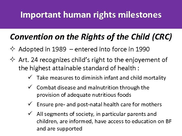 Important human rights milestones Convention on the Rights of the Child (CRC) ² Adopted