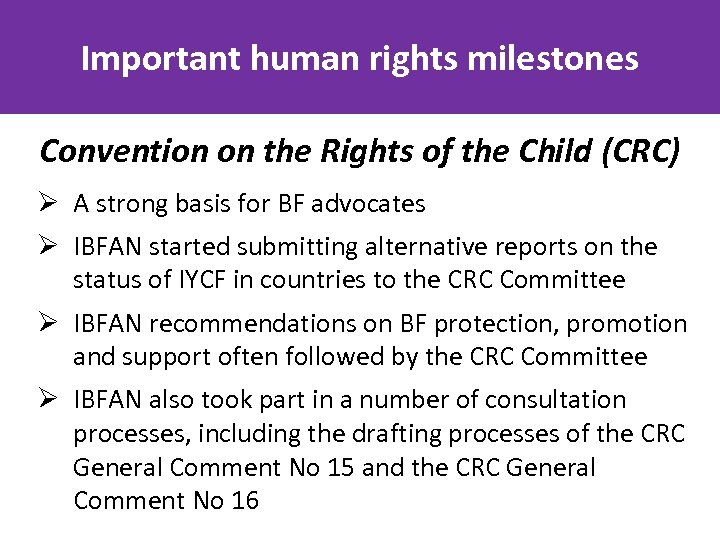 Important human rights milestones Convention on the Rights of the Child (CRC) Ø A