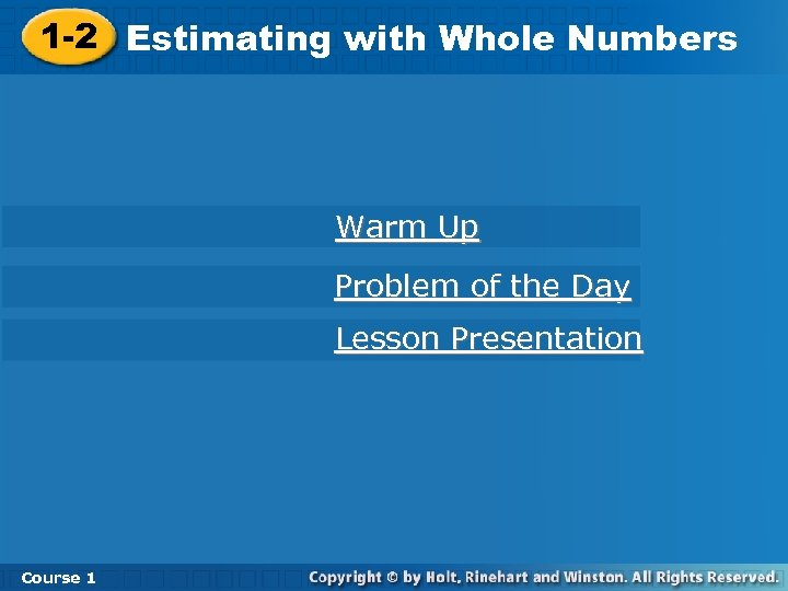 1 -2 Estimating with Whole Numbers Warm Up Problem of the Day Lesson Presentation