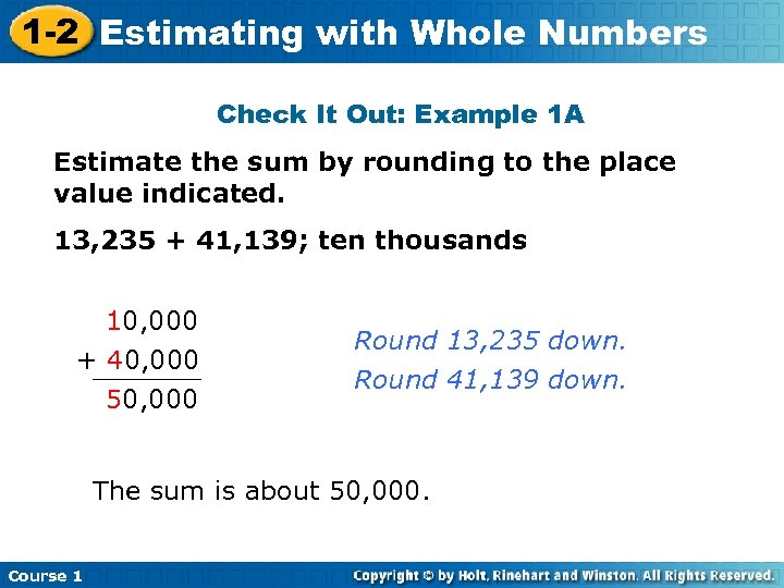 1 -2 Estimating with Whole Numbers Check It Out: Example 1 A Estimate the