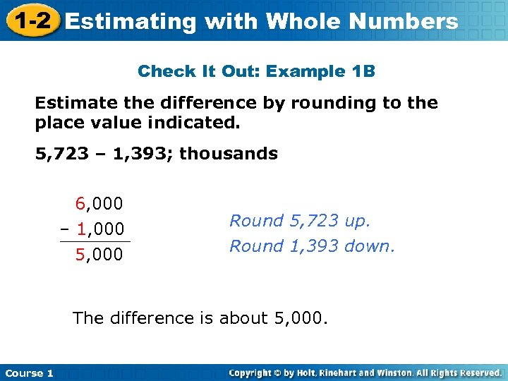 1 -2 Estimating with Whole Numbers Check It Out: Example 1 B Estimate the