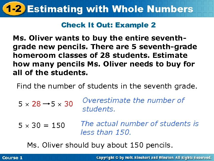 1 -2 Estimating with Whole Numbers Check It Out: Example 2 Ms. Oliver wants