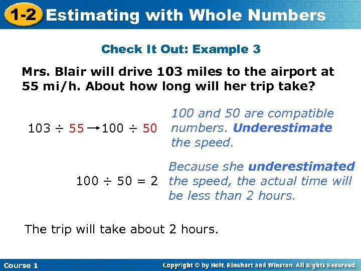 1 -2 Estimating with Whole Numbers Check It Out: Example 3 Mrs. Blair will