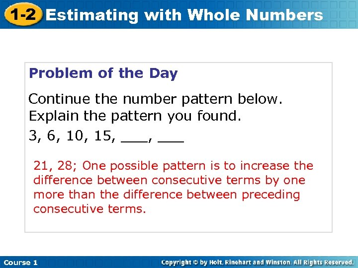 1 -2 Estimating with Whole Numbers Problem of the Day Continue the number pattern