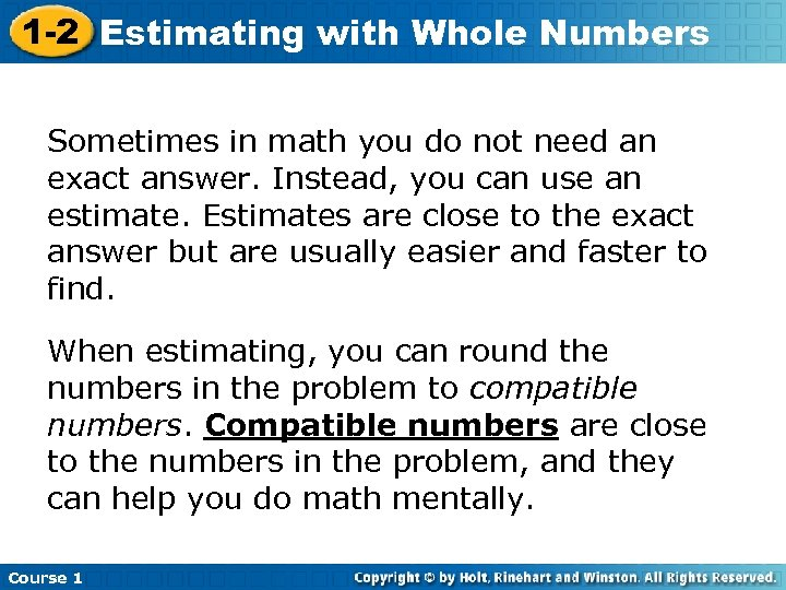 1 -2 Estimating with Whole Numbers Sometimes in math you do not need an