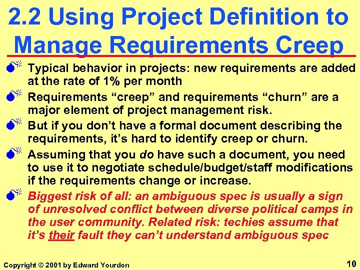 2. 2 Using Project Definition to Manage Requirements Creep M M M Typical behavior