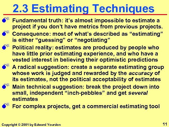 2. 3 Estimating Techniques M M M Fundamental truth: it's almost impossible to estimate