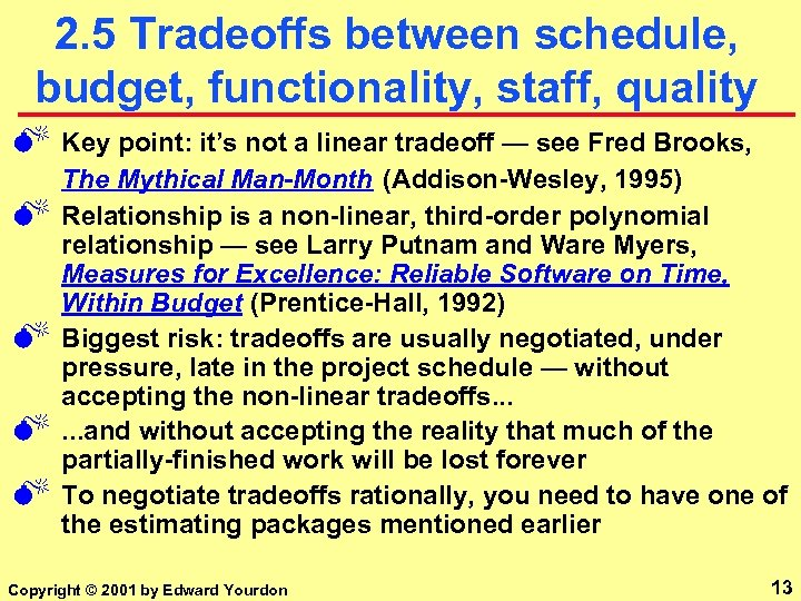 2. 5 Tradeoffs between schedule, budget, functionality, staff, quality M M M Key point: