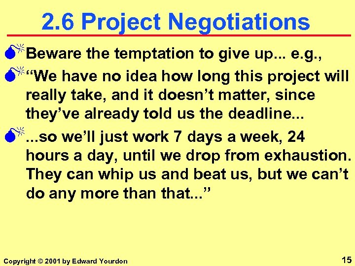 2. 6 Project Negotiations MBeware the temptation to give up. . . e. g.