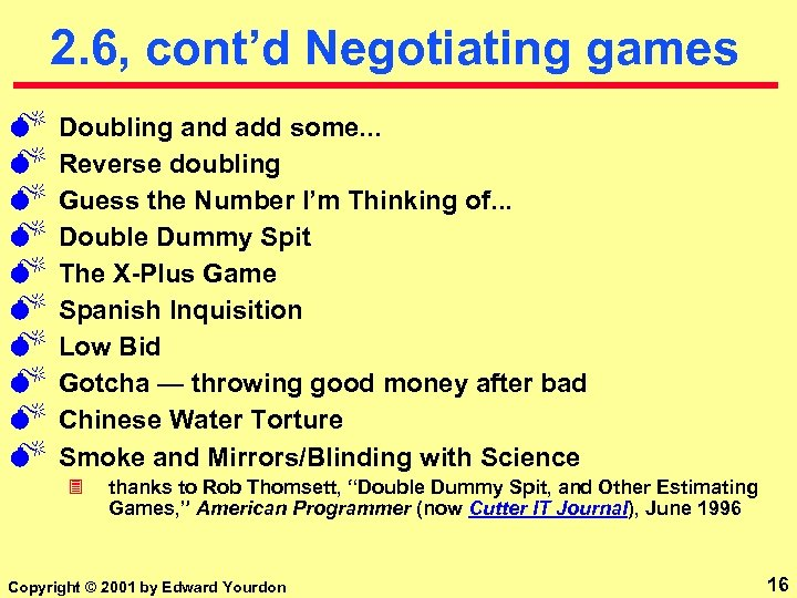 2. 6, cont'd Negotiating games M M M M M Doubling and add some.