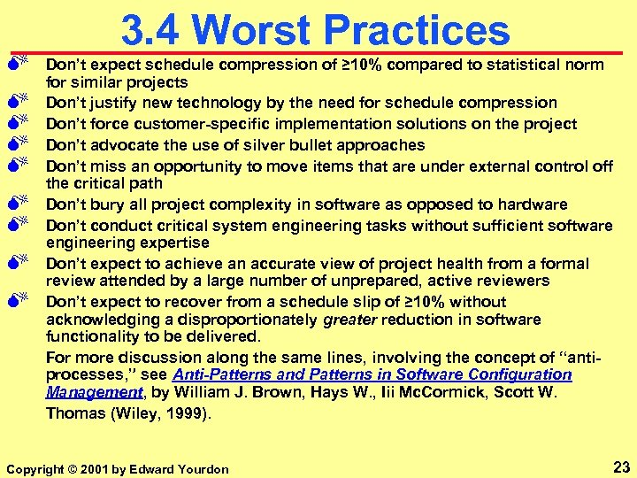M M M M M 3. 4 Worst Practices Don't expect schedule compression of