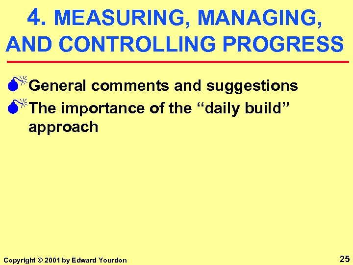 4. MEASURING, MANAGING, AND CONTROLLING PROGRESS MGeneral comments and suggestions MThe importance of the