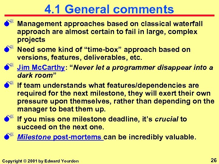 4. 1 General comments M M M Management approaches based on classical waterfall approach