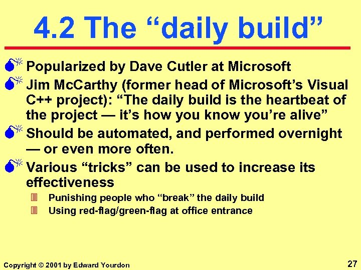 """4. 2 The """"daily build"""" M Popularized by Dave Cutler at Microsoft M Jim"""