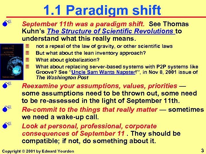 1. 1 Paradigm shift M September 11 th was a paradigm shift. See Thomas
