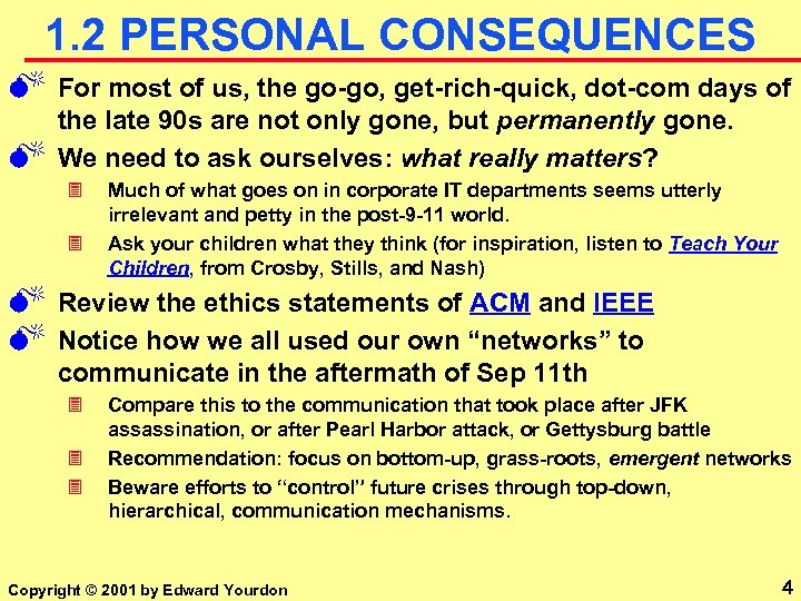 1. 2 PERSONAL CONSEQUENCES M M For most of us, the go-go, get-rich-quick, dot-com