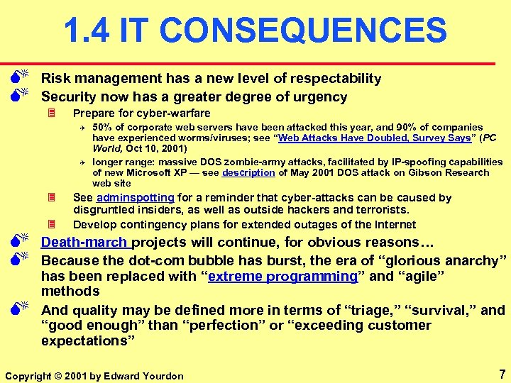 1. 4 IT CONSEQUENCES M M Risk management has a new level of respectability