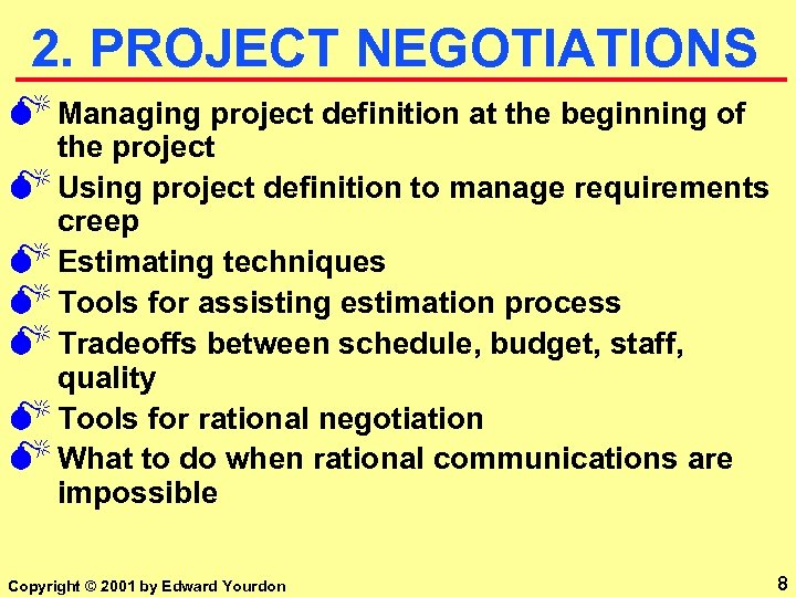 2. PROJECT NEGOTIATIONS M Managing project definition at the beginning of the project M