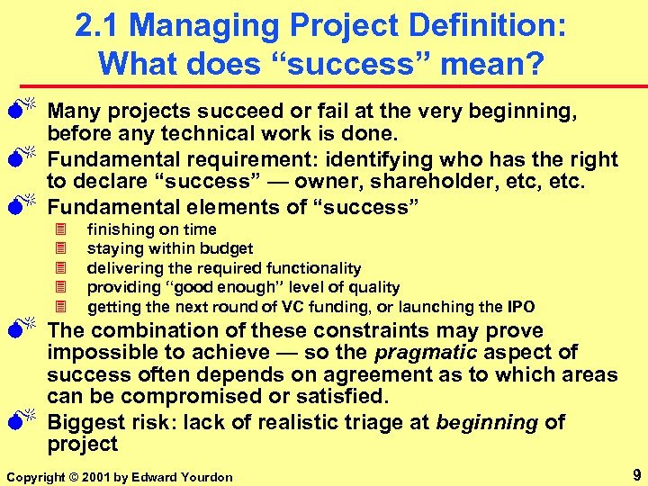 """2. 1 Managing Project Definition: What does """"success"""" mean? M M Many projects succeed"""