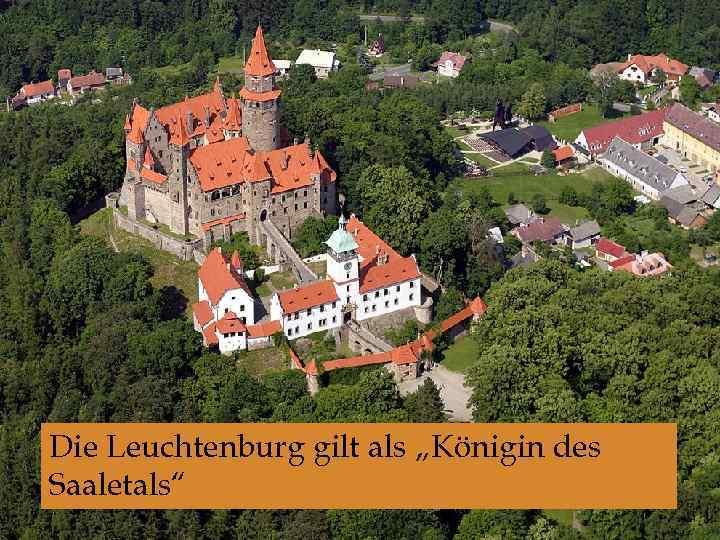"""Die Leuchtenburg gilt als """"Königin des Saaletals"""""""
