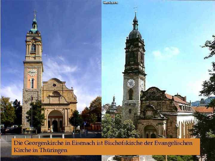 Die Georgenkirche in Eisenach ist Bischofskirche der Evangelischen Kirche in Thüringen