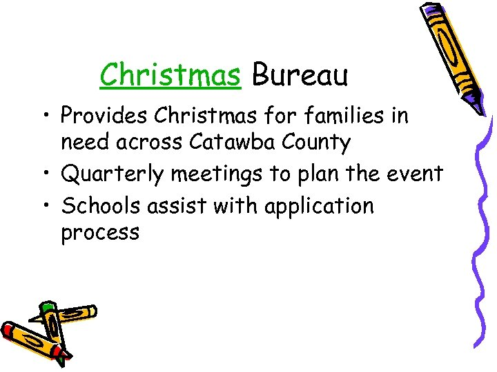 Christmas Bureau • Provides Christmas for families in need across Catawba County • Quarterly