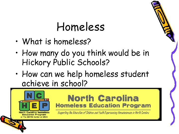 Homeless • What is homeless? • How many do you think would be in
