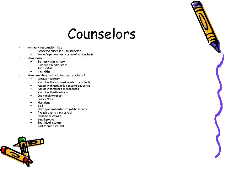 Counselors • Primary responsibilities • How many • How can they help classroom teachers?