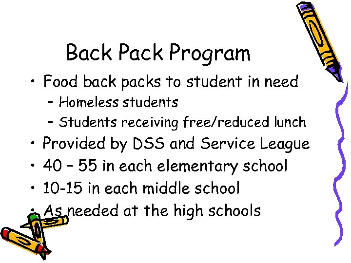 Back Program • Food back packs to student in need – Homeless students –