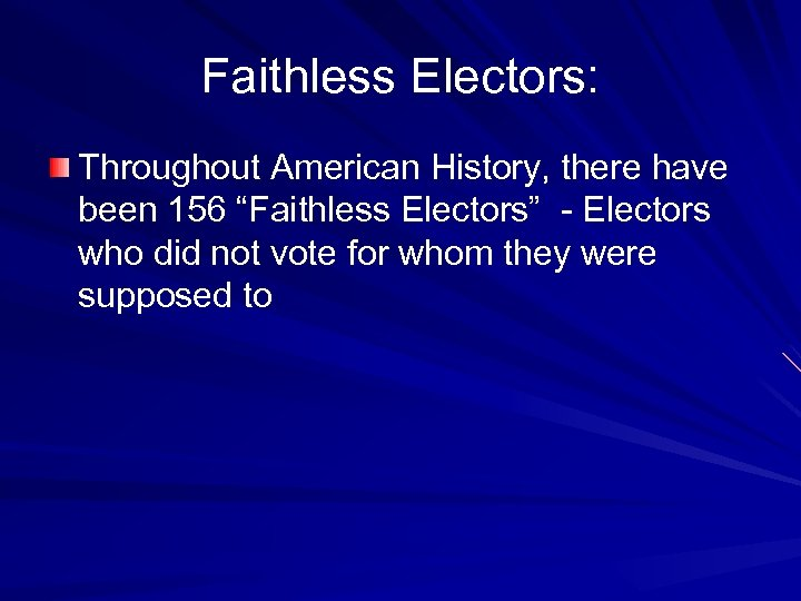 """Faithless Electors: Throughout American History, there have been 156 """"Faithless Electors"""" - Electors who"""