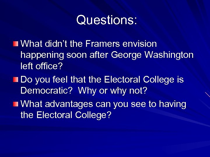 Questions: What didn't the Framers envision happening soon after George Washington left office? Do